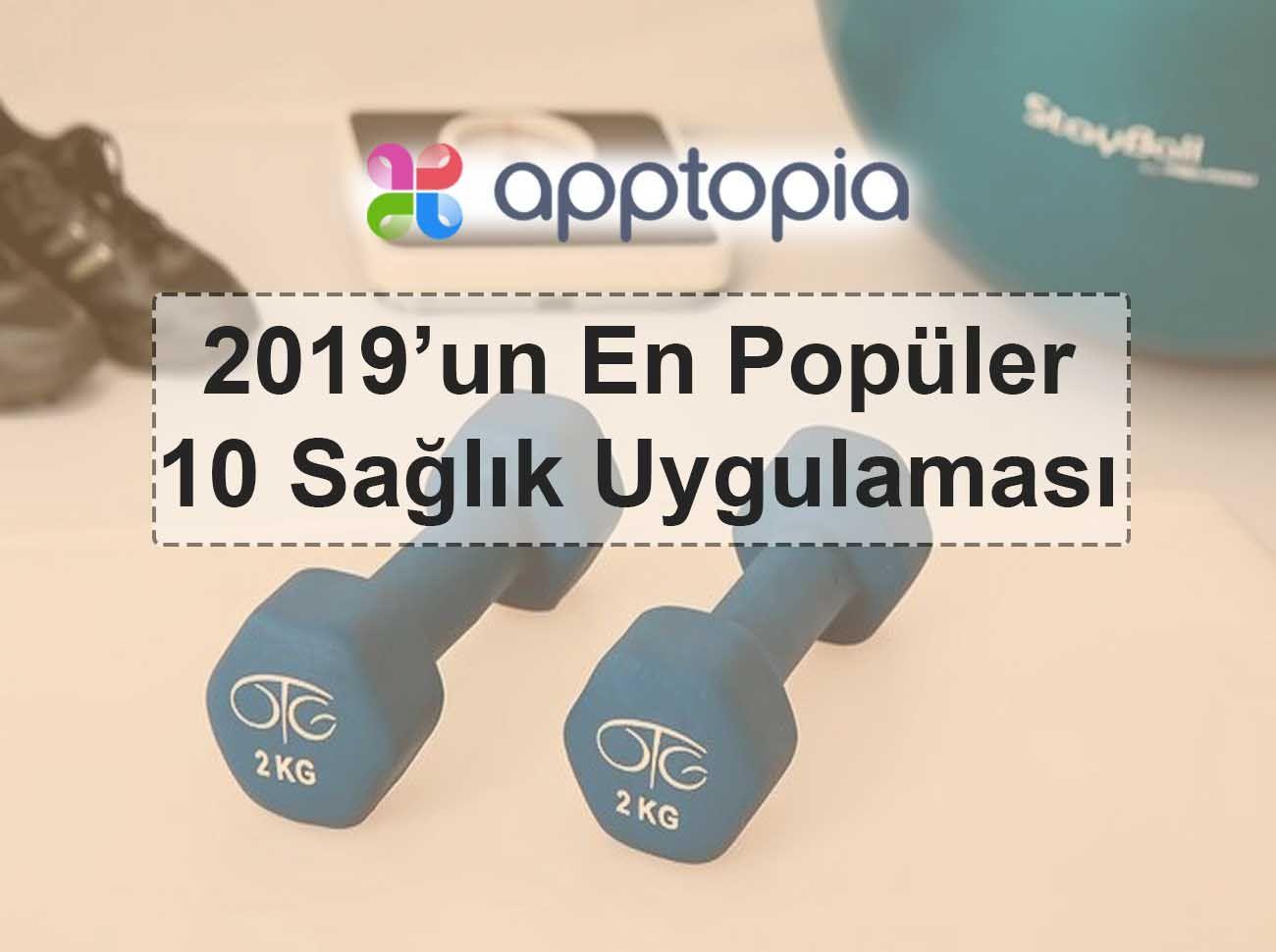 2019'un En Popüler 10 Sağlık Uygulaması