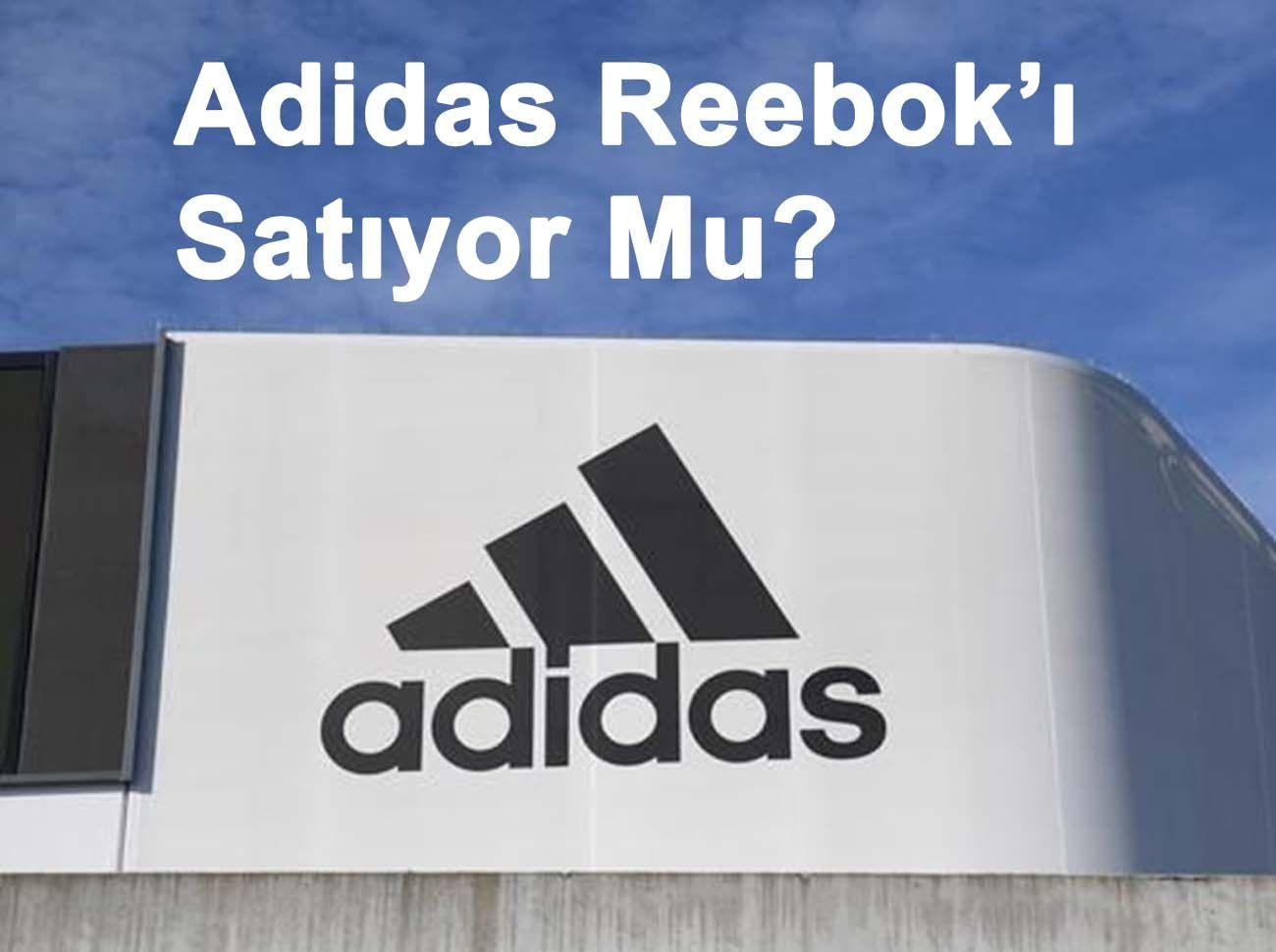 Adidas Reebok'ı Satıyor Mu?