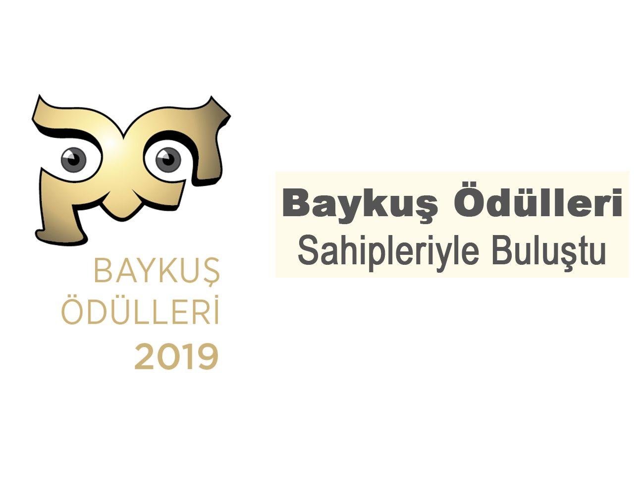 Baykuş Ödülleri Sahipleri ile Buluştu (2019)