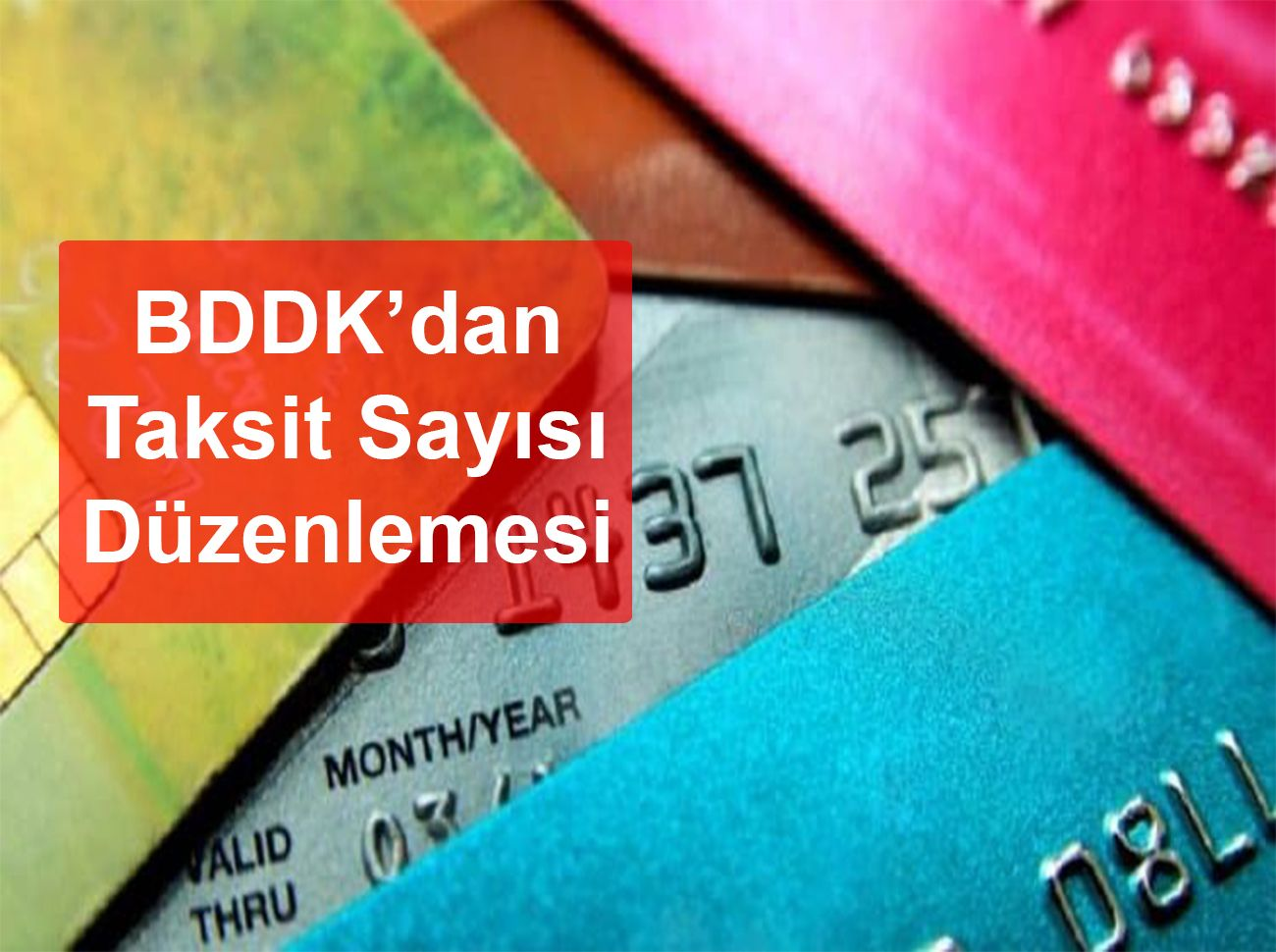 BDDK Taksit Sayısında Düzenleme Yaptı