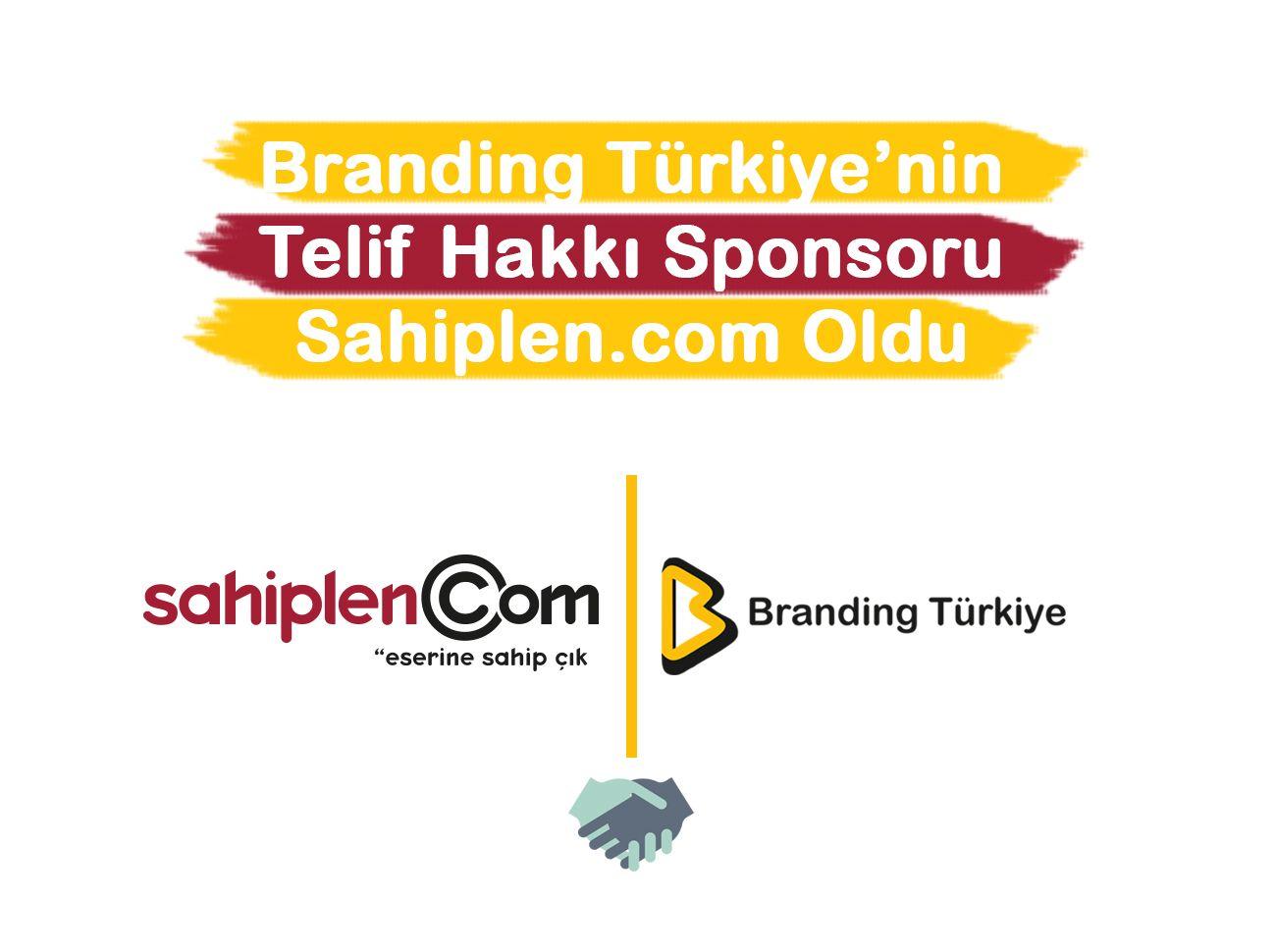 Branding Türkiye'nin Telif Hakkı Sponsoru Sahiplen.com Oldu