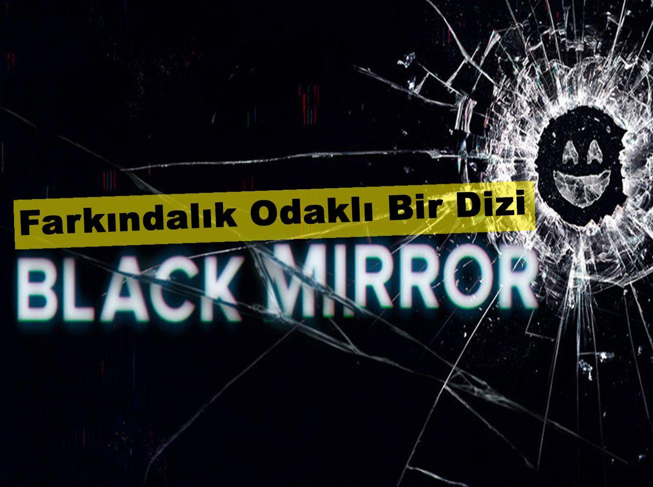 Farkındalık Odaklı Bir Dizi: Black Mirror