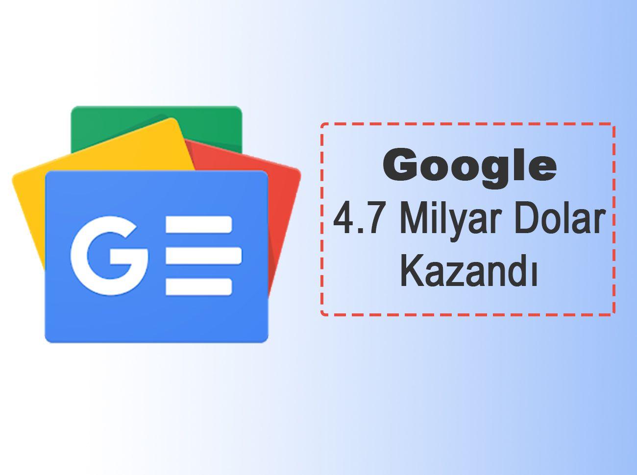 Google Haber Sitelerinden 4.7 Milyar Dolar Kazandı