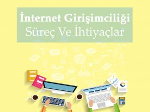 İnternet Girişimciliği: Süreç Ve İhtiyaçlar