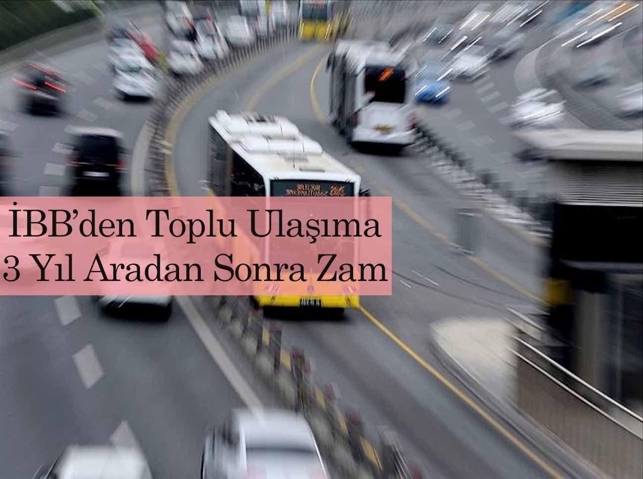 İstanbul'da Toplu Ulaşıma Ne Kadar Zam Yapıldı?