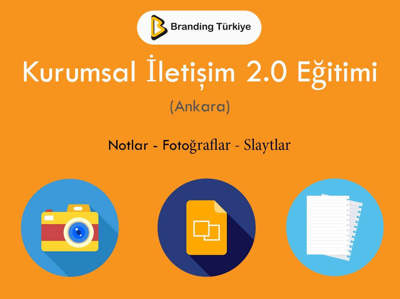 Kurumsal İletişim 2.0 Etkinlik Notları (Ankara)