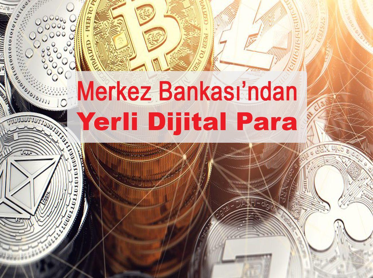 Merkez Bankası Yerli Dijital Para İçin Hazırlanıyor