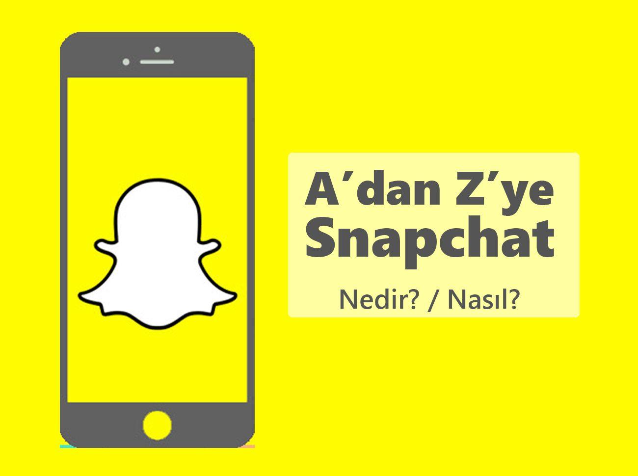 Snapchat Nedir? Nasıl Kullanılır? Neden Önemlidir?