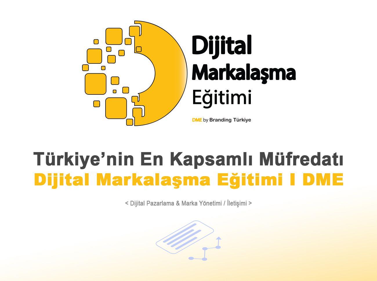 Türkiye'de İlk Ve Tek: Dijital Markalaşma Eğitimi | DME