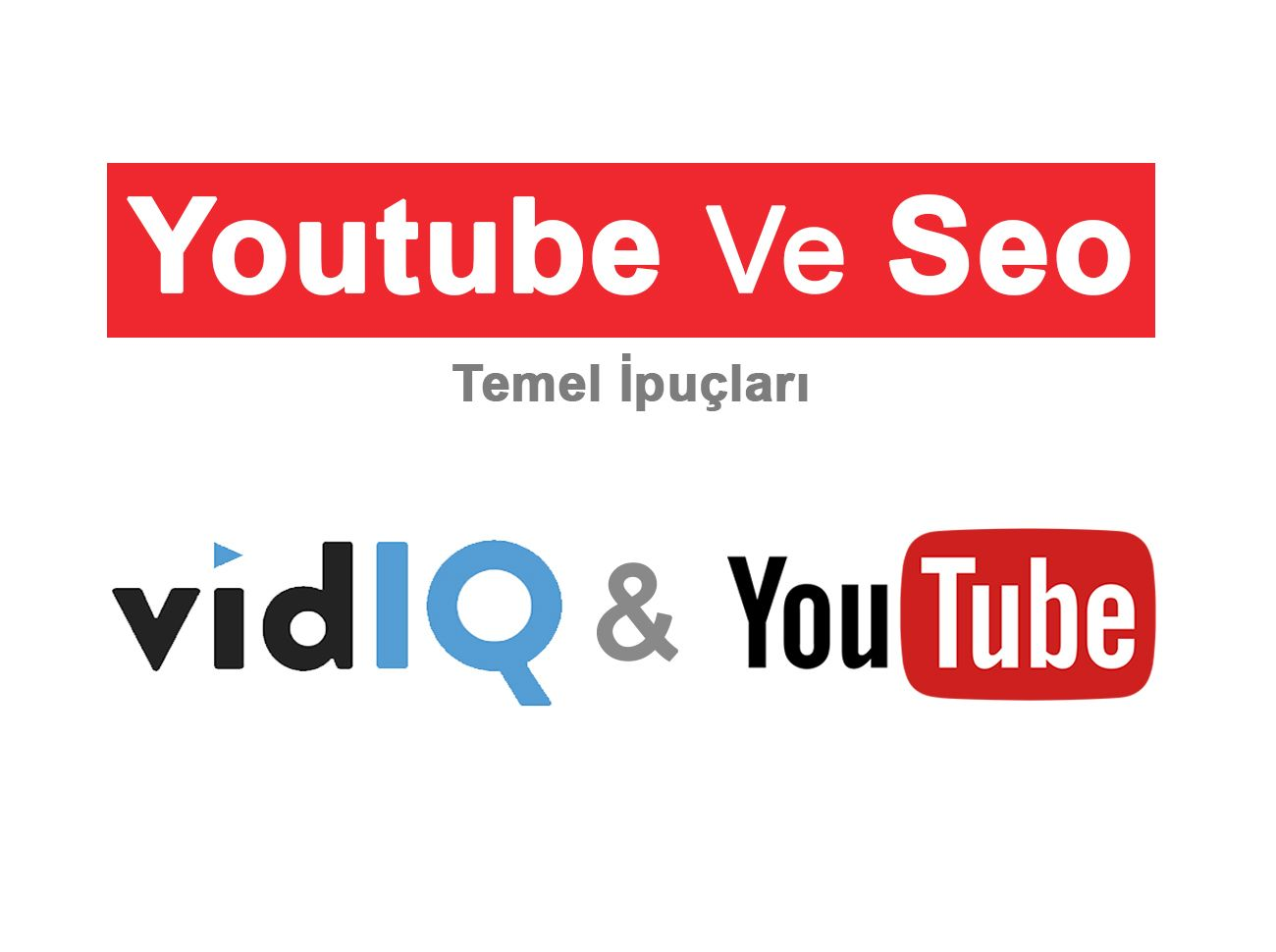 Youtube İçin Temel Seo Tavsiyeleri Ve VidIQ Uygulaması